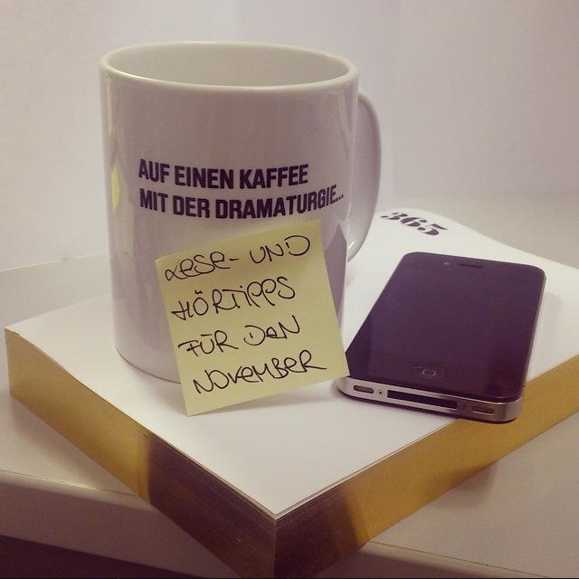 Auf einen Kaffee mit der Dramaturgie - Tipps für den November