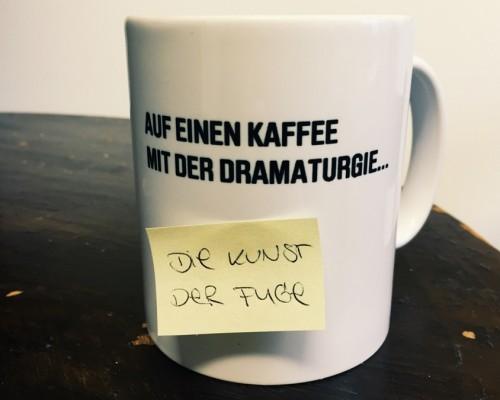 Auf einen Kaffee mit der Dramaturgie - Die Kunst der Fuge