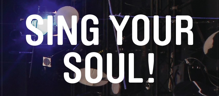 Sing your soul!